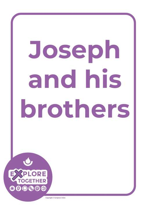 Explore Together: Joseph and his brothers