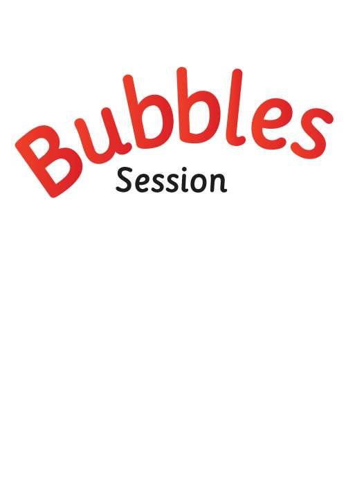 Bubbles session