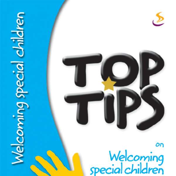 Top Tips: On Welcoming Special Children