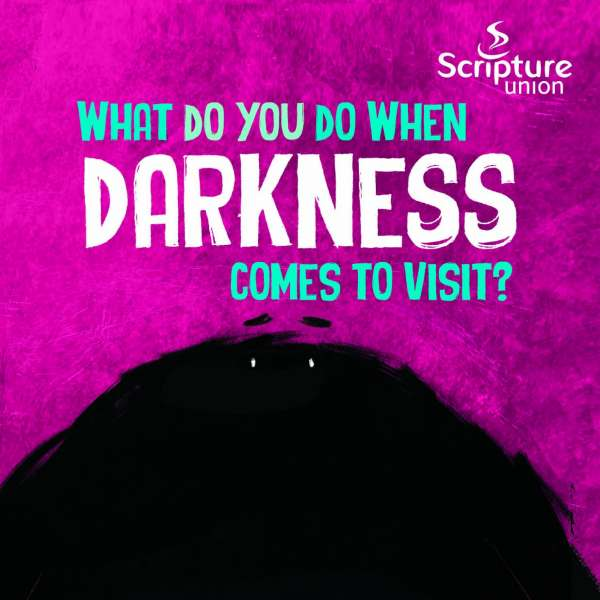 What do you do when darkness comes to visit?