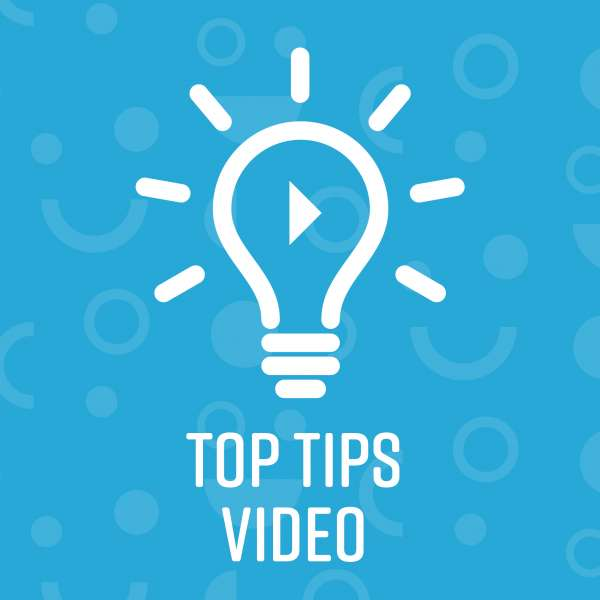 Top Tips video