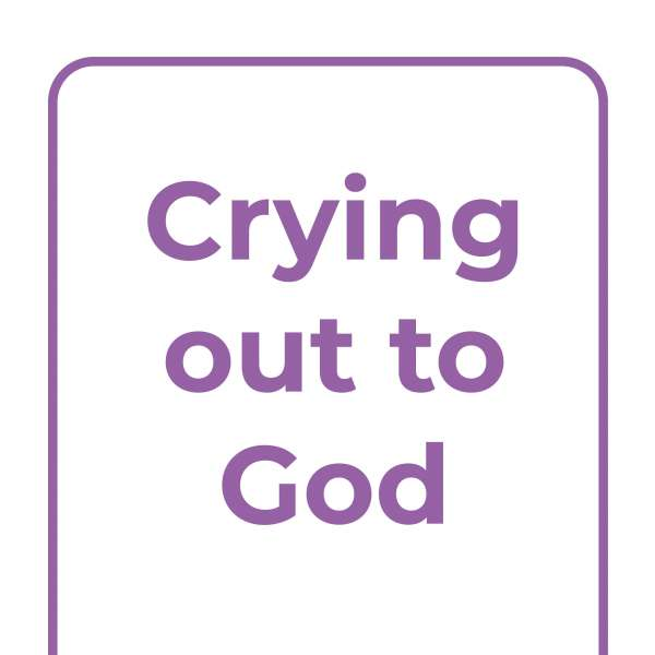 Explore Together: Crying out to God
