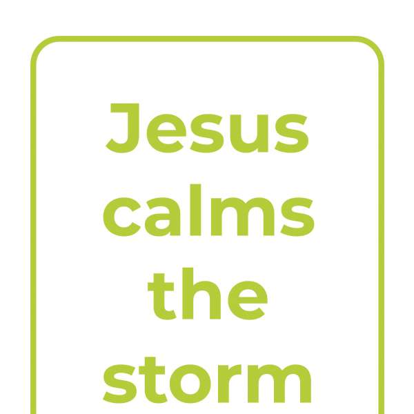 Explore Together: Jesus calms the storm
