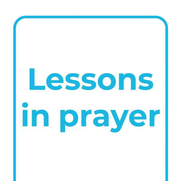 Explore Together: Lessons in prayer
