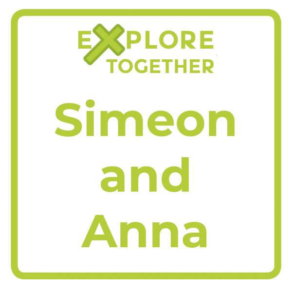 Explore Together: Simeon and Anna