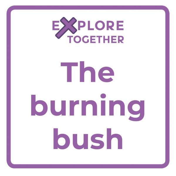 Explore Together: The burning bush teaser