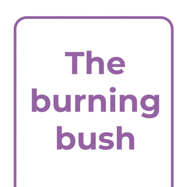 Explore Together: The burning bush main