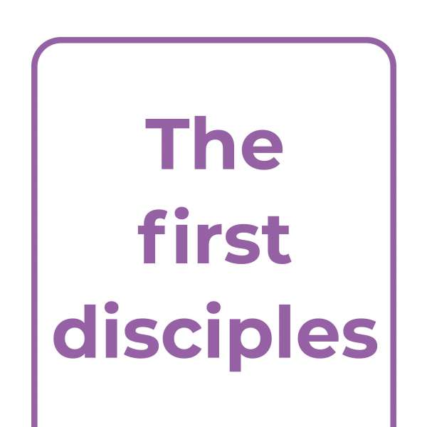 Explore Together: The first disciples