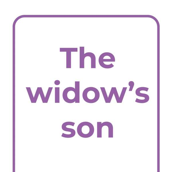 Explore Together: The widow's son