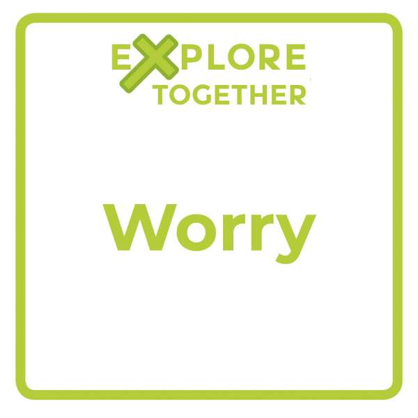 Explore Together: Worry