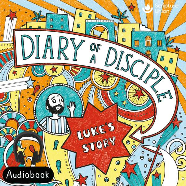 Diary of a Disciple: Luke's Story Audio