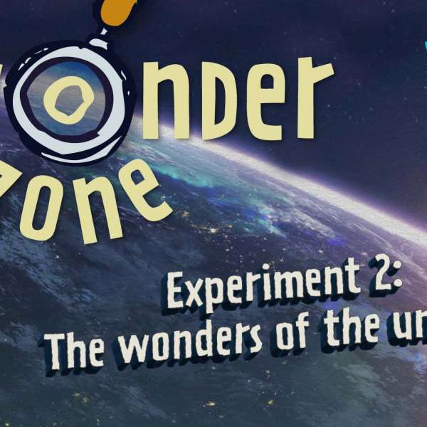 Experiment 2: The wonders of the universe