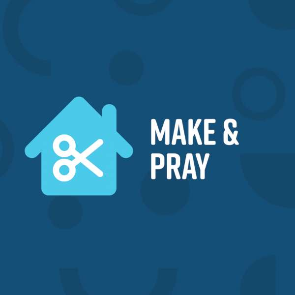 Make and Pray